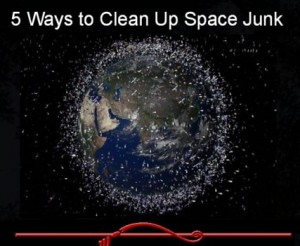 5 Ways to Clean Up Space Junk | Visual.ly